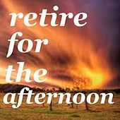 Retire For The Afternoon by Various Artists