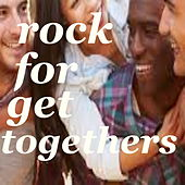 Rock For Get Togethers by Various Artists