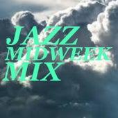 Jazz Midweek Mix von Various Artists