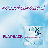 Mãeeuteamo.com Vol. 2 (Playback) von Various Artists