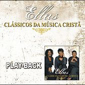 Clássicos da Música Cristã (Playback) von Ellas (1)