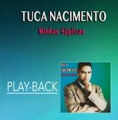 Minhas Súplicas (Playback) by Tuca Nascimento