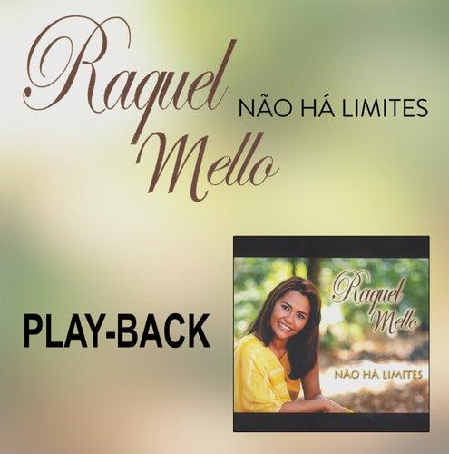 Não Há Limites (Playback) de Raquel Mello
