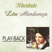 Felicidade (Playback) by Léa Mendonça