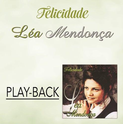 Felicidade (Playback) de Léa Mendonça