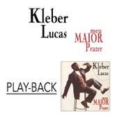 Meu Maior Prazer (Playback) de Kleber Lucas