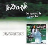 Eu Quero Ir Pra Lá (Playback) de Jozyanne