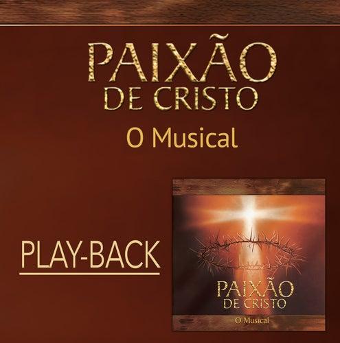 a paixao de cristo - o musical playback