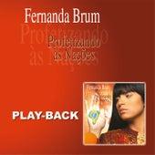 Profetizando às Nações (Playback) by Fernanda Brum