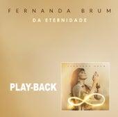 Da Eternidade (Playback) by Fernanda Brum