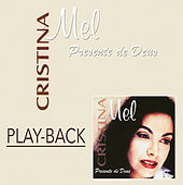 Presente de Deus (Playback) de Cristina Mel