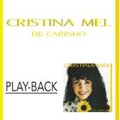 Dê Carinho (Playback) de Cristina Mel