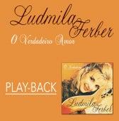O Verdadeiro Amor (Playback) von Ludmila Ferber