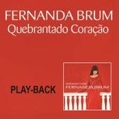 Quebrantado Coração (Playback) by Fernanda Brum