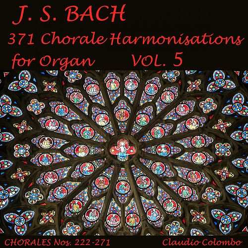 J.S. Bach: 371 Chorale Harmonisations for Organ, Vol. 5 by Claudio Colombo