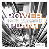 Power Plant - 100% Electro, Vol. 11 by Various Artists