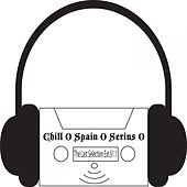 Chill 0 Spain 0 Serius 0 - The Last Selection Ext.§1.1 - EP de Various Artists