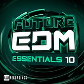 Future EDM Essentials, Vol. 10 - EP by Various Artists