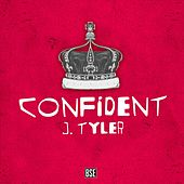 Confident by J. Tyler