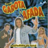 A Safadinha do Forró, Vol. 2 (Ao Vivo) de Banda Garota Safada