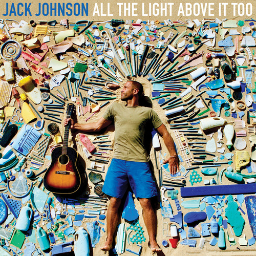 All The Light Above It Too by Jack Johnson