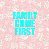 Family Come First de Various Artists