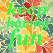Keep Having Fun von Various Artists