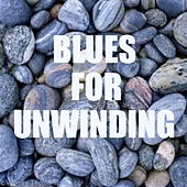 Blues For Unwinding by Various Artists