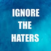 Ignore The Haters de Various Artists