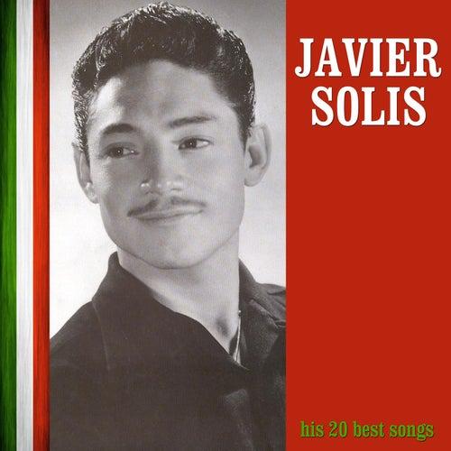 His 20 Best Songs by Javier Solis