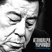 His 20 Best Songs de Atahualpa Yupanqui