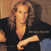 The One Thing von Michael Bolton