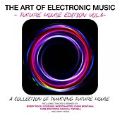 The Art Of Electronic Music - Future House Edition, Vol. 3 by Various Artists