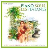 Piano sous les platanes: 34ème Festival International de Piano de La Roque d'Anthéron by Various Artists