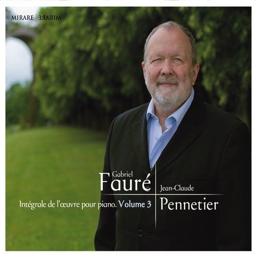 Fauré: Intégrale de l'oeuvre pour piano, Vol 3 by Jean-Claude Pennetier