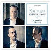 Rameau: Pièces pour clavecin de Bertrand Cuiller