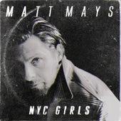 NYC Girls by Matt Mays