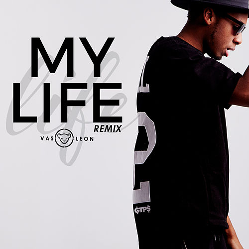 My Life (feat. Verbal Kush & Lex One) [Remix] by Vas Leon
