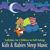 Kids and Babies Sleep Music - Lullabies for Children to Fall Asleep von Various Artists