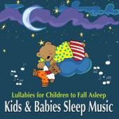 Kids and Babies Sleep Music - Lullabies for Children to Fall Asleep von Various Artists