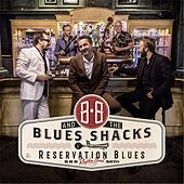 Reservation Blues by B.B. & The Blues Shacks