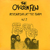 Rehearsing at the Farm, Vol. 2 by The Chosen Few