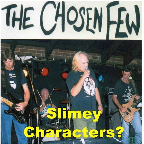 Slimey Characters? by The Chosen Few