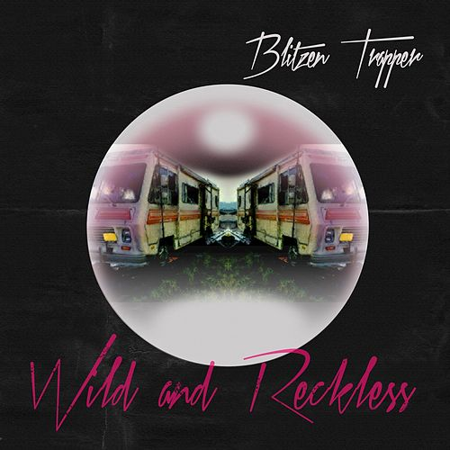 Wild and Reckless by Blitzen Trapper