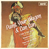 Paint Your Wagon & Can Can by Various Artists