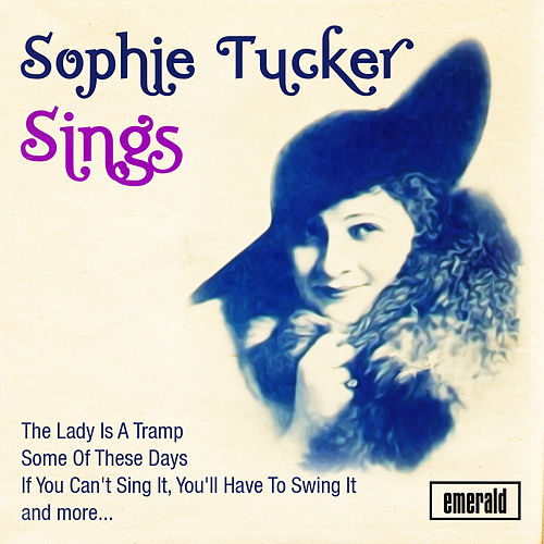 Sophie Tucker Sings by Sophie Tucker
