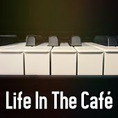Life In The Café von Peaceful Piano