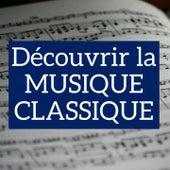 Découvrir la musique classique by Various Artists