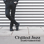 Chilled Jazz Instrumental – Relaxing Jazz, Instrumental Music, Ambient Session, Autumn 2017 by The Jazz Instrumentals