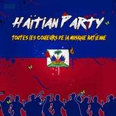 Haïtian Party (Toutes les couleurs de la musique haïtienne) de Various Artists
